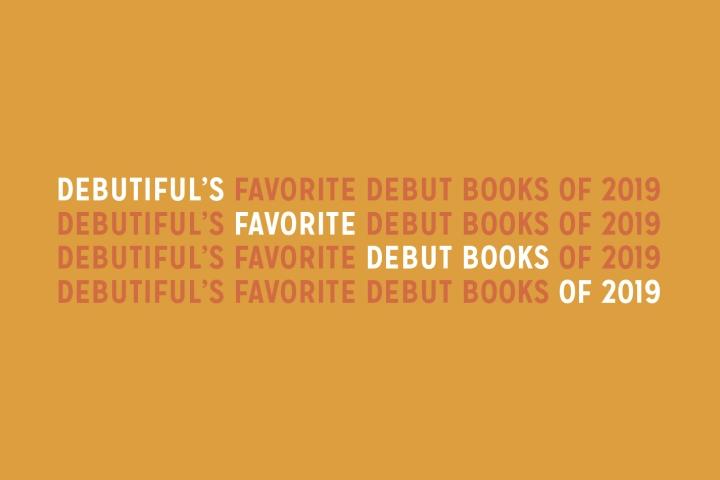 Debutiful's favorite debut books of2019