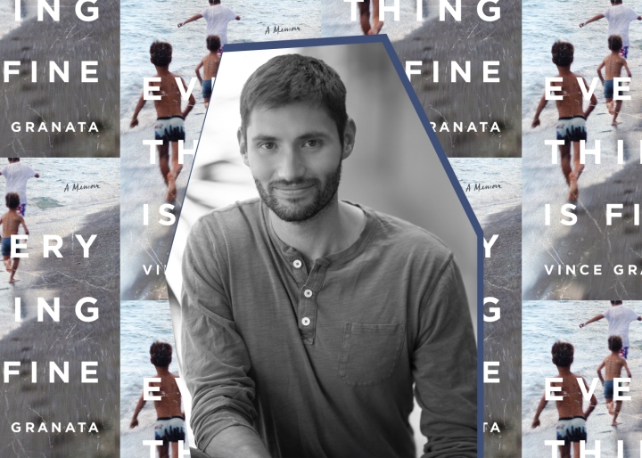 Vince Granata knew he always had to write his heartbreaking and revealing memoir Everything isFine